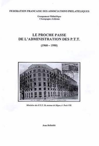 Le proche passé de l'Administration des PTT (1960-1990)