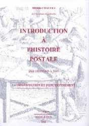 """Introduction à l'histoire postale des origines à 1849"""" (2e édition, corrigée et complétée)"""