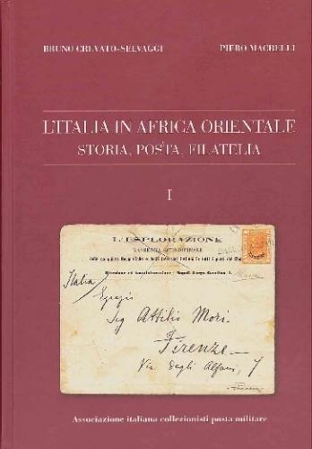 L'Italia in Africa orientale. Storia, posta, filatelia