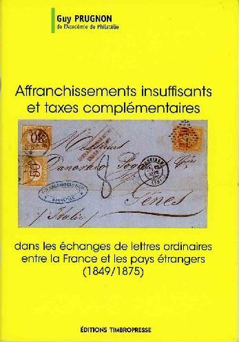 Affranchissements insuffisants et taxes complémentaires dans les échanges des lettres ordinaires entre la France et les pays étrangers (1849/1875)
