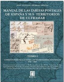 Manual de las Tarifas Postales de España y sus territorios de Ultramar. Tomo I, correspondencia entre los territorios españoles (1716-1849)