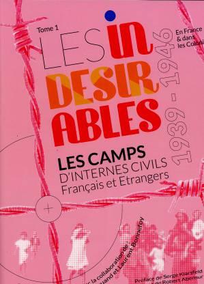 Les indésirables – Les camps d'internés civils français et étrangers 1939-1946