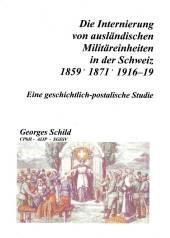 Die Internierung von ausländischen Militäreinheiten in der Schweiz : 1859, 1871, 1916 – 1919