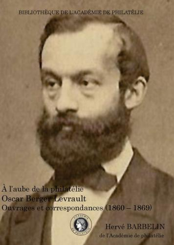 À l'aube de la philatélie : Oscar Berger-Levrault - Ouvrages et correspondances (1860-1869)