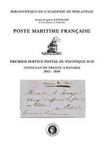 Poste maritime française. Premier service postal du Pacifique Sud, le consulat de France à Panama. 1843-1848